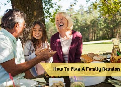 How To Plan A Family Reunion