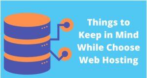 Things to Keep in Mind While Choose Web Hosting