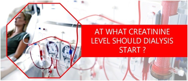 At What Creatinine Level Should Dialysis Start