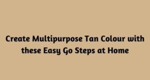 Create Multipurpose Tan Colour with these Easy Go Steps at Home