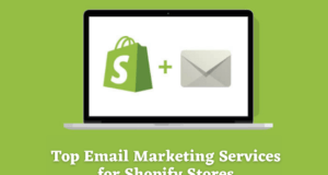 Top Email Marketing Services for Shopify Stores